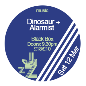 DINOSAUR + ALARMIST [DOUBLE BILL]